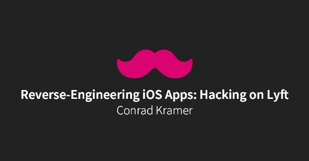 Reverse-Engineering iOS Apps: Hacking on Lyft