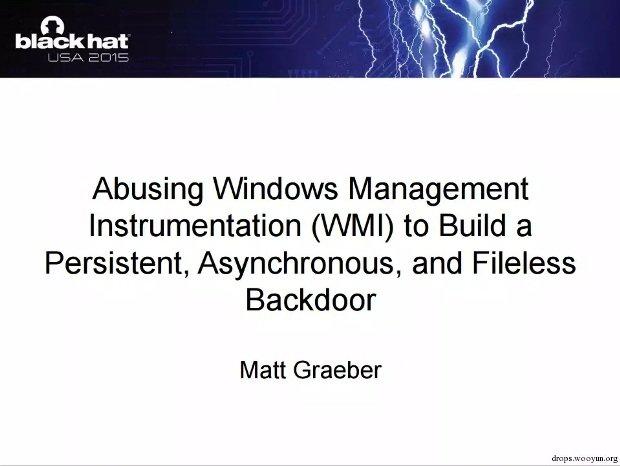 Abusing Windows Management Instrumentation (WMI) to Build a