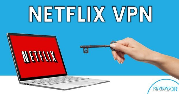 VPN services to use Netflix without location restrictions