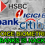 voice biometric banks hackeable citibank hsbc us bank icici banker