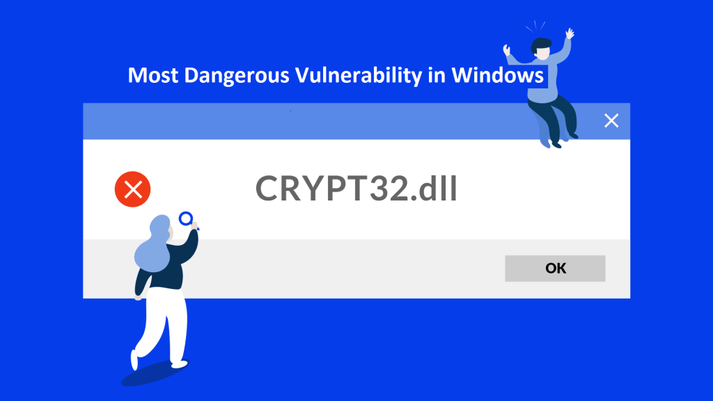 CRYPT32.dll has Most dangerous vulnerability in Windows